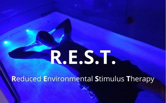 R.E.S.T. - Reduced Environmental Stimulus Therapy